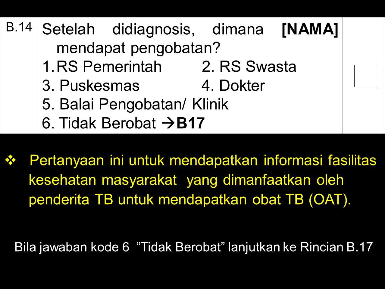 Setelah didiagnosis, dimana [NAMA] mendapat pengobatan